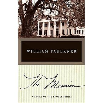 The Mansion by Faulkner & William