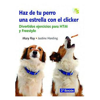 KNS Ediciones Make Your Dog A Star With Clicker (Dogs , Training Aids , Behaviour)