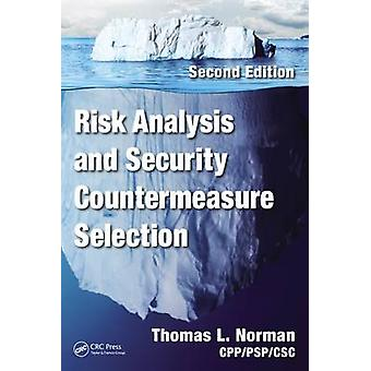 Risk Analysis and Security Countermeasure Selection by Norman & CPPPSPCSC & Thomas L.