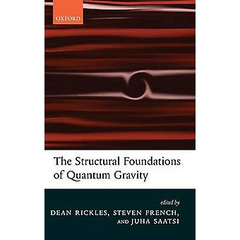 The Structural Foundations of Quantum Gravity by Rickles & Dean