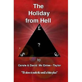 The Holiday from Hell by McEnteeTaylor & Carole and David