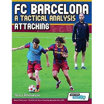 FC Barcelona  A Tactical Analysis Attacking by Athanasios & Terzis