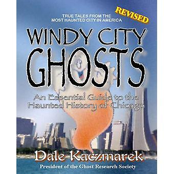 Windy City Ghosts by Kaczmarek & Dale D.