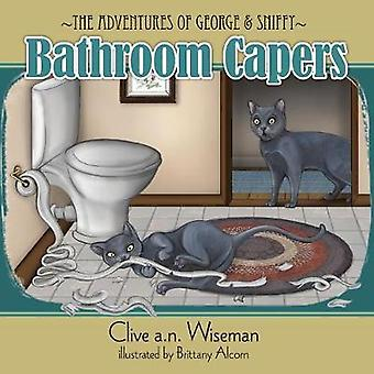 The adventures of George and Sniffy Bathroom Capers by Wiseman & Clive A.N