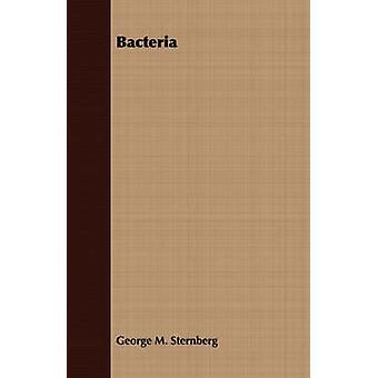 Bacteria by Sternberg & George M.