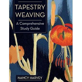 Tapestry Weaving A Comprehensive Study Guide by Harvey & Nancy