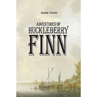 Adventures of Huckleberry Finn by Twain & Mark
