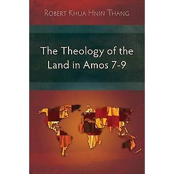 The Theology of the Land in Amos 79 by Thang & Robert Khua Hnin