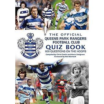 The Official Queens Park Rangers Football Club Quiz Book by Cowlin & Chris