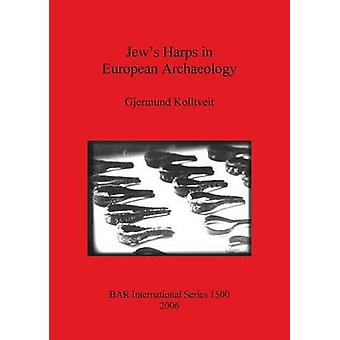 Jews Harps in European Archaeology by Kolltveit & Gjermund