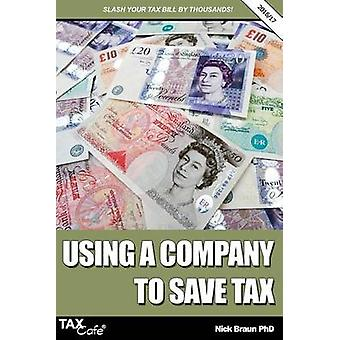 Using a Company to Save Tax 201617 by Braun & Nick