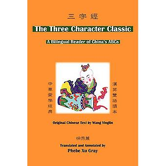 The Three Character Classic A Bilingual Reader of Chinas ABCs by Wang & Yinglin