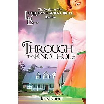 The Lutheran Ladies Circle Through the Knothole by Knorr & Kris