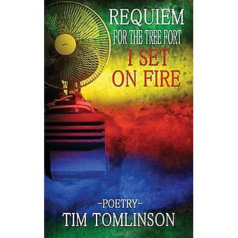 Requiem for the Tree Fort I Set on Fire by Tomlinson & Tim