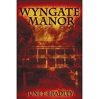 Wyngate Manor by Bradley & June