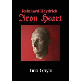 Reinhard Heydrich Iron Heart by Gayle & Tina