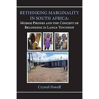 Rethinking Marginality in South Africa. Mobile Phones and the Concept of Belonging in Langa Township by Powell & Crystal