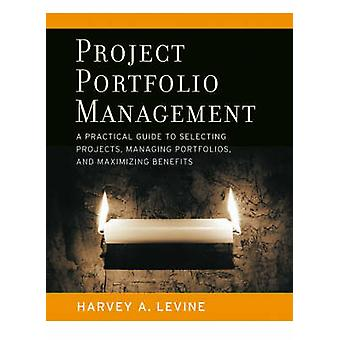 Project Portfolio Management - A Practical Guide to Selecting Projects