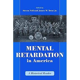 Mental Retardation in America - A Historical Reader by Steven Noll - 9