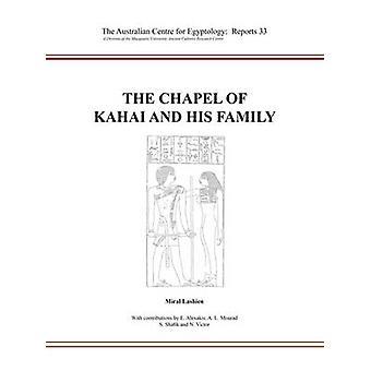 The Chapel of Kahai and His Family - The Tombs of Nikaiankh I - Nikaia