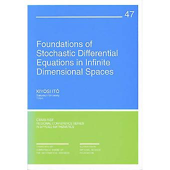 Foundations of Stochastic Differential Equations in Infinite Dimensio