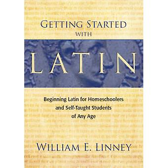 Getting Started with Latin - Beginning Latin for Homeschoolers and Sel