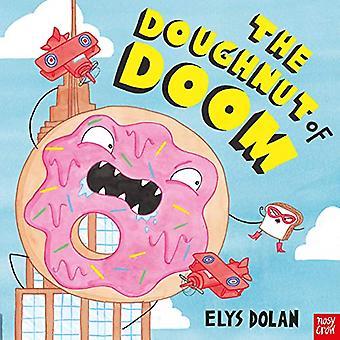 The Doughnut of Doom by Elys Dolan - 9781788003735 Book