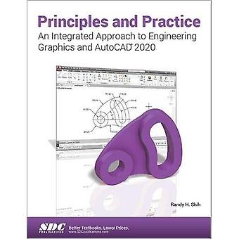 Principles and Practice An Integrated Approach to Engineering Graphic