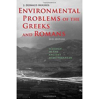 Umweltprobleme der Griechen und Römer - Ökologie in der Ancie