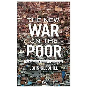 Der neue Krieg gegen die Armen: die Produktion von Unsicherheit in Lateinamerika