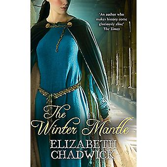 The Winter Mantle by Elizabeth Chadwick - 9780751575675 Book