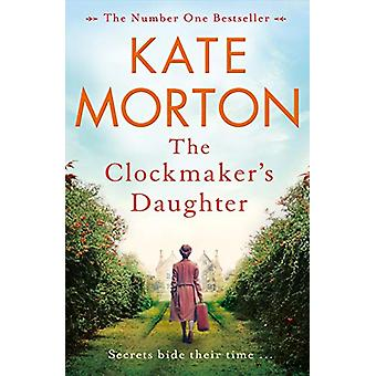 The Clockmaker's Daughter by Kate Morton - 9781447200871 Book