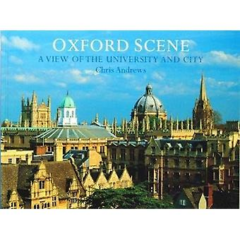 Oxford Scene  A view of the University and City by Chris Andrews & David Huelin