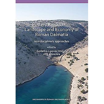 Pottery Production - Landscape and Economy of Roman Dalmatia - Interdi