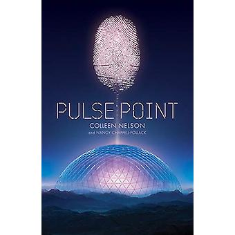 Pulse Point by Colleen Nelson - 9781927855973 Book