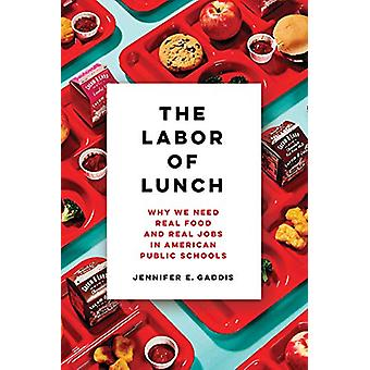 The Labor of Lunch - Why We Need Real Food and Real Jobs in American P