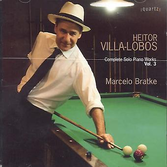 H. Villa-Lobos - Heitor Villa-Lobos: The Complete Solo Piano Works, Vol. 3 [CD] USA import