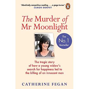 The Murder of Mr Moonlight by Fegan & Catherine