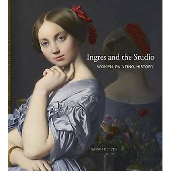 Ingres and the Studio - Women - Painting - History by Sarah Betzer - 9