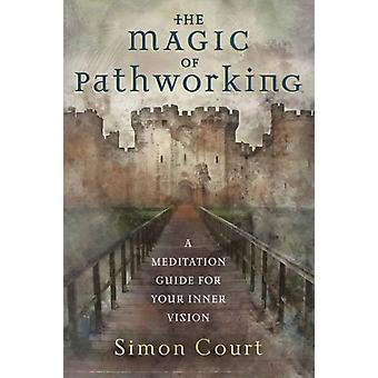 Magic of Pathworking The by Court & Simon