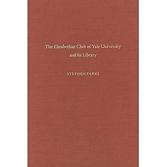 De Elizabethaanse Club van De Universiteit van Yale en zijn Bibliotheek