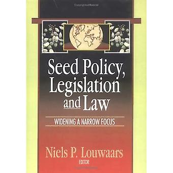 Seed Policy, Legislation, and Law Widening a Narrow Focus