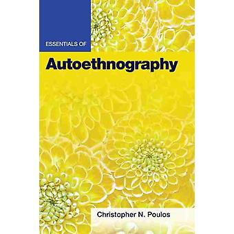 Essentials of Autoethnography by Christopher N. Poulos