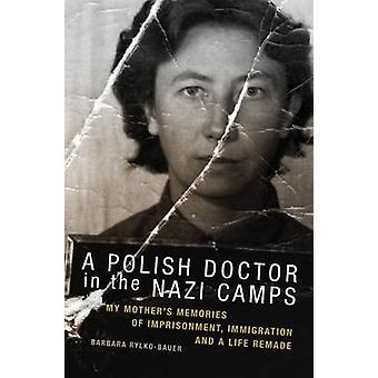 Puolalainen lääkäri natsileireillä - Äitini'muistot imprisonmesta