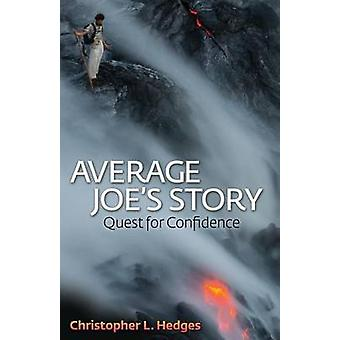 Average Joe's Story - Quest for Confidence di Christopher L Hedges - 9