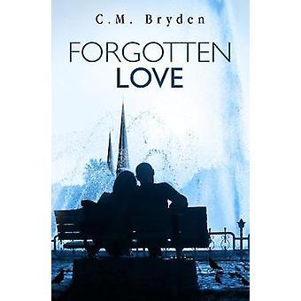 Forgotten Love by C. M. Bryden - 9781784652586 Book