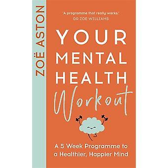 Ihr Mental Health Workout von Zoe Aston