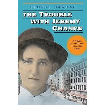 The Trouble with Jeremy Chance by George Harrar