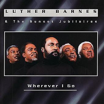 Luther Barnes & Sunset Jubilai - hvor jeg gå [CD] USA importerer