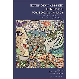 Extending Applied Linguistics for Social Impact by Edited by Doris S Warriner & Edited by Elizabeth R Miller